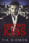 Valentino's Kiss (New Immortals #1) - Tia Didmon