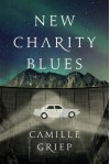 New Charity Blues - Camille Griep