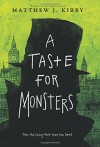 A Taste for Monsters - Matthew J. Kirby