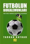 Futbolun Bukalemunları - Tarkan Kaynar