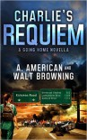 Charlie's Requiem: A Going Home Novella  - A. American