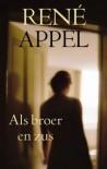 Als broer en zus - René Appel