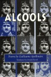 Alcools: Poems (Wesleyan Poetry Series) - Guillaume Apollinaire
