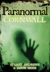 Paranormal Cornwall - Stuart Andrews, Jason Higgs