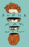 Alpha Max - Mark A. Rayner