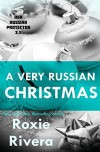 A Very Russian Christmas (Her Russian Protector) Paperback - December 18, 2013 - Roxie Rivera