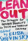 Lean Out: The Struggle for Gender Equality in Tech and Start-Up Culture - Elissa Shevinsky