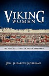 Viking Women: The Narrative Voice in Woven Tapestries - Lena Elisabeth Norrman