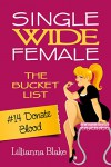 #14 Donate Blood (Single Wide Female: The Bucket List) - Lillianna Blake, P. Seymour