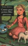 Contes pour petites filles perverses - Nadine Monfils