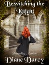 Bewitching the Knight - Diane Darcy
