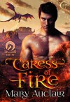 Caress of Fire - Mary Auclair