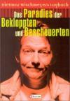 Das Paradies der Bekloppten und Bescheuerten: Dietmar Wischmeyers Logbuch - Dietmar Wischmeyer