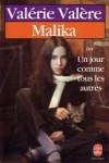 Malika: Ou, Un jour comme tous les autres - Valérie Valère