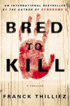 Bred to Kill: A Thriller - Franck Thilliez, Mark Polizzotti