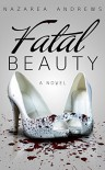 Fatal Beauty - Nazarea Andrews
