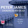 Looking Good Dead - Peter James, David Thorpe