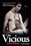 A Vicious Love Story - Teddie Dahlin
