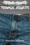 Teenage Rewrite - Brandon  Williams