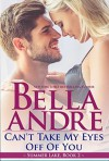 Can't Take My Eyes Off of You - Bella Andre