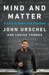 Mind and Matter - Louisa Thomas, John Urschel