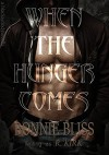 When the Hunger Comes (Blackwood Novella Book 1) - Bonnie Bliss, R Kirk