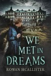 We Met in Dreams - Rowan McAllister