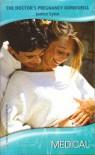 The Doctor's Pregnancy Bombshell (Harlequin Medical Romance, 334) - Janice Lynn