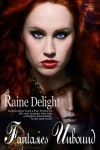 Fantasies Unbound - Raine Delight