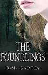 The Foundlings - R.M.  Garcia