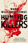 Hunting Killers - Mark Williams-Thomas