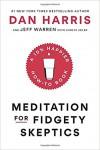 Meditation for Fidgety Skeptics: A 10% Happier How-to Book - Jeffrey S. Warren, Carlye Adler, Charlaine Harris