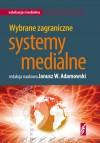 Wybrane zagraniczne systemy medialne - Janusz W. Adamowski