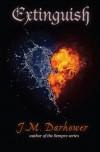 Extinguish - J.M. Darhower