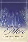 Something More - Catherine Marshall