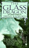 The Glass Dragon - Irene Radford
