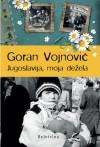 Jugoslavija, moja dežela - Goran Vojnović