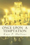 Once Upon A Temptation - Kaye P. Hallows