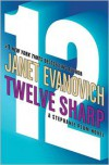 Twelve Sharp (Stephanie Plum Series #12) -