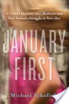 January First: A Child's Descent into Madness and Her Father's Struggle to Save Her - Michael Schofield