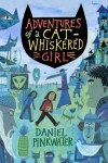 Adventures of a Cat-Whiskered Girl - Daniel Pinkwater