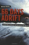 66 Days Adrift: A True Story of Disaster and Survival on the Open Sea - William Butler, Bill Butler