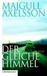 Der gleiche Himmel - Majgull Axelsson;Christel Hildebrandt