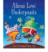 Aliens Love Underpants! - Claire Freedman