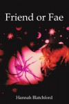 Friend or Fae - Hannah Blatchford