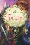 Thornspell - Helen Lowe