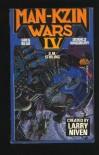 Man-Kzin Wars IV - Larry with Kingsbury,  Donald; Bear,  Greg; Stirling,  S.M. Niven