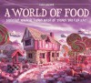 A World of Food: Discover Magical Lands Made of Things You Can Eat! - Carl Warner