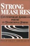 Strong Measures: Contemporary American Poetry In Traditional Form - Philip Dacey