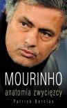 Mourinho. Anatomia zwycięzcy - Patrick Barclay